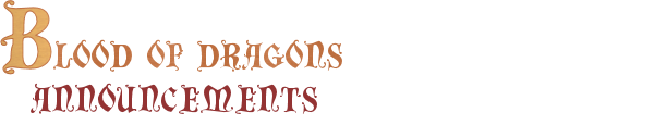 Blood of Dragons: Announcements